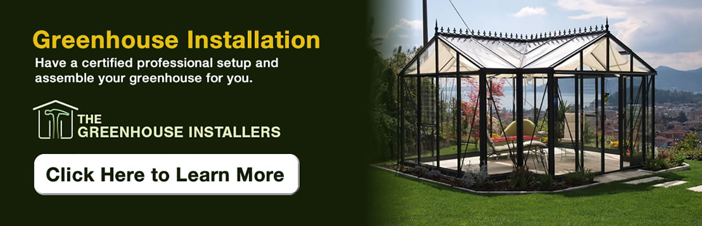 Greenhouse installation service available - click for more info